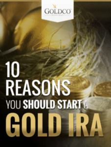 10 Reasons You Should Start A Gold IRA - FREE eBook