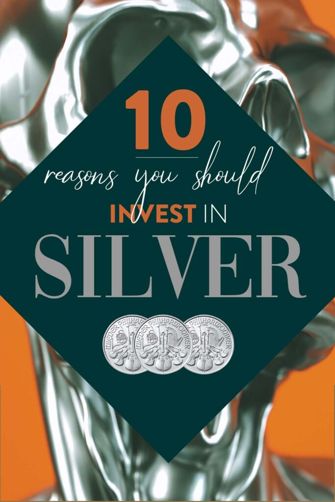 10 Reasons Why You Should Invest In Silver