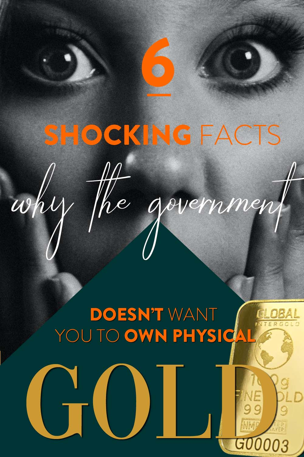 6 Shocking Facts Why The Government Doesn't Want You To Own Physical Gold